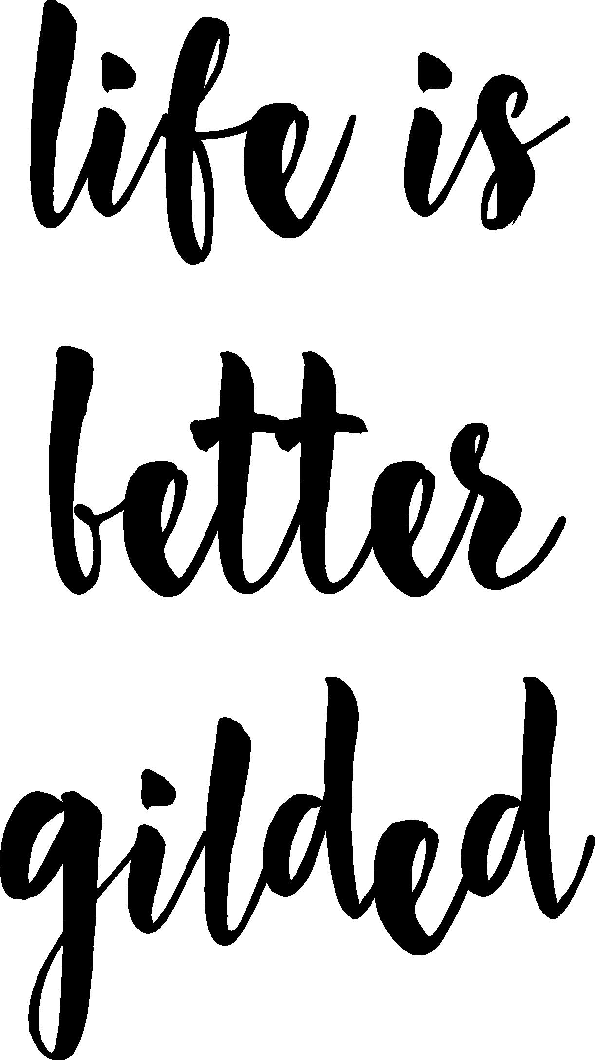 life is better gilded logo in black